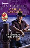 By Order of the Prince, Carla Cassidy, 0373695543
