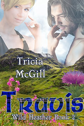 Book: Travis (Wild Heather Book 2) by Tricia McGill