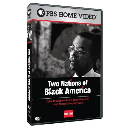 Frontline: Two Nations of Black America by PBS by Henry Louis Gates;Jr. by PBS