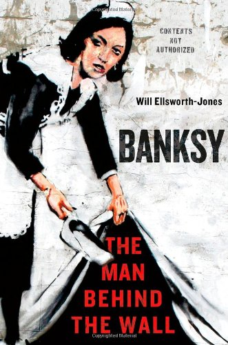 (Banksy: The Man Behind the Wall)