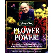 Flower Power!: Amazing Tips, Tricks, and Tonics for a Beautiful, Bloomin' Garden All Year Long