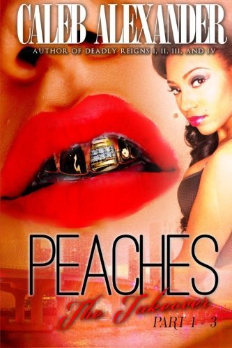Peaches; The Takeover by Caleb Alexander (2013-05-01)