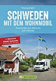 Schweden mit dem Wohnmobil: Traumrouten von Skåne bis zum Siljansee, der Schweden Wohnmobil Reiseführer inkl. neue Hafenstellplätze