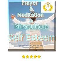 L'estime de soi, de la santé, de remise en forme et spiritualité: Prière et méditation * Miraculeuse Self-Esteem (Une pensée Process Series Redfield) (French Edition)