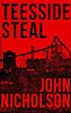 img - for Teesside Steal (The Nick Guymer Series Book 1) book / textbook / text book