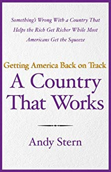 A Country That Works: Getting America Back on Track by [Stern, Andy]