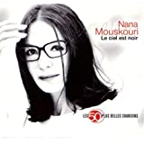Les 50 Plus Belles Chansons : Nana Mouskouri : Le Ciel Est Noir