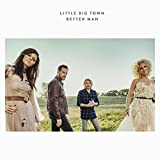 Little Big Town | Format: MP3 MusicFrom the Album:Better Man(24)Release Date: October 20, 2016 Download: $1.29
