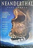 Neanderthal: Neanderthal Man and the Story of Human Origins