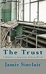 The Trust: A Detective Inspector Ashton Novel