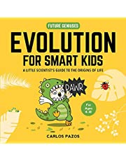 Evolution for Smart Kids: A Little Scientist's Guide to the Origins of Life: 2