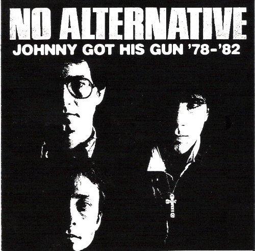 Johnny Got His Gun:1978 Thru 1982 by No Alternative (1999-11-16)