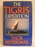 The Tigris Expedition, Thor Heyerdahl, 0385173571