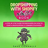Dropshipping with Shopify Ninja Book: A