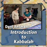 Introduction to Kabbahlah with Dani Antman
