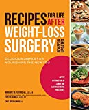 Recipes for Life After Weight-Loss Surgery, Revised and Updated: Delicious Dishes for Nourishing the New You and the Latest Information on Lower-BMI Gastric Banding Procedures