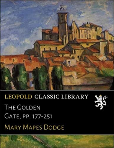 The Golden Gate, pp  177-251: Mary Mapes Dodge: Amazon com