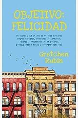 Objetivo: felicidad (Crecimiento personal) (Spanish Edition) Kindle Edition