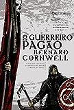 capa de O Guerreiro Pagão. Crônicas Saxônicas – Volume 7