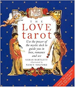 The Love Tarot: Uses the Power of the Mystic Deck to Guide You in
