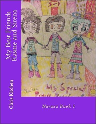 My Best Friends Kasme and Sirena (Neraea) (Volume 1): Chris ...