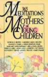 365 Meditations for Mothers of Young Children, Patricia Brown, 0687012465
