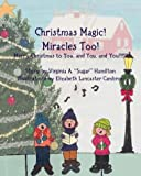 Christmas Magic! Miracles Too! Merry Christmas to You! and You! and You!!!!!!!, Virginia A. Hamilton, 1412013615