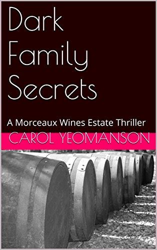 Dark Family Secrets: A Morceaux Wines Estate Thriller