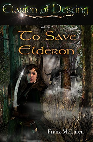 To Save Elderon: Book 2 of the Clarion of Destiny epic fantasy series