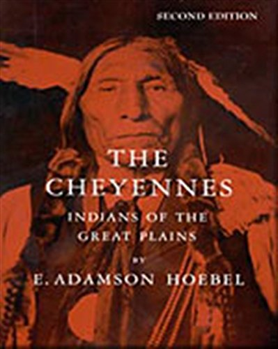 The Cheyennes: Indians of the Great Plains (Case Studies in Cultural Anthropology)