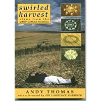 Swirled Harvest: Views from Crop Circle Frontline