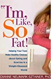 I'm, Like, SO Fat!, Dianne Neumark-Sztainer, 1572309806
