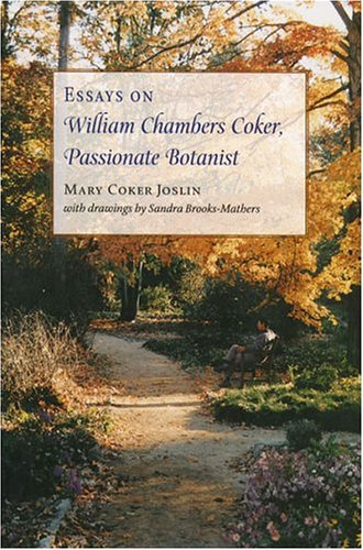 Essays on William Chambers Coker, Passionate - Stores At Arboretum