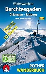 Winterwandern Berchtesgaden - Chiemgau - Salzburg. 50 Wander- und...