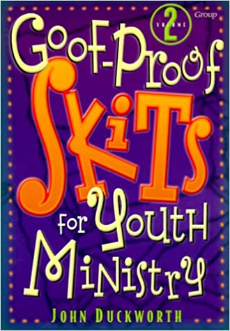 Goof-Proof Skits for Youth Ministry 2: Group Publishing