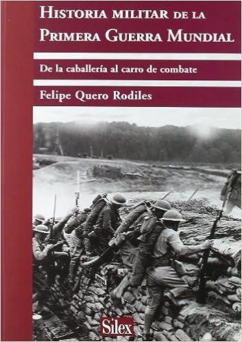 Historia Militar de la Primera Guerra Mundial: Amazon.es: Quero Rodiles, Felipe, Pineda Torra, Cristina: Libros