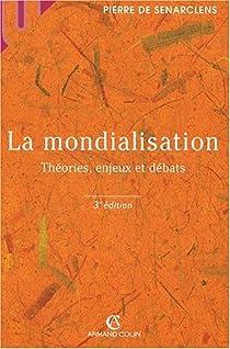 La mondialisation. Théories, enjeux et débats par Senarclens