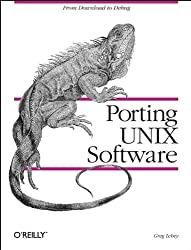 Porting UNIX Software: From Download to Debug (Nutshell Handbooks)