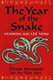 img - for The Year of the Snake: Chinese Horoscopes for the Year 2001 book / textbook / text book