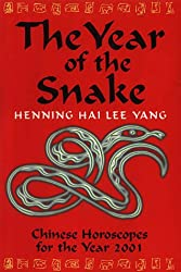 The Year of the Snake: Chinese Horoscopes for the Year 2001