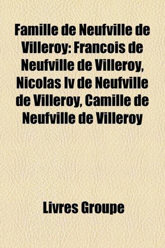 Famille De Neufville De Villeroy Fran Oi