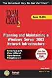 MCSE Planning and Maintaining a Windows Server 2003 Network Infrastructure Exam Cram 2 (Exam Cram 70-293), LANWrights, Inc. Staff and Ed Tittel, 078973012X