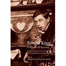 Ronald Knox: A Man for All Seasons: Essays on His Life and Works with Selections from His Published and Unpublished Writings
