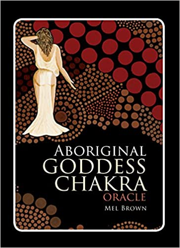 Aboriginal Goddess Chakra Oracle: 36 Colour Cards & 90pp Book (Aboriginal Oracle)