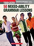50 MIxed-Ability Grammar Lessons (Timesaver)