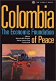 Colombia : The Economic Foundation of Peace, , 0821353489