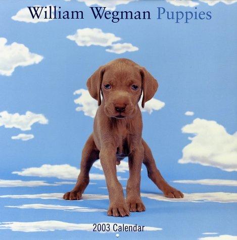 (William Wegman Puppies 2003 Wall Calendar)
