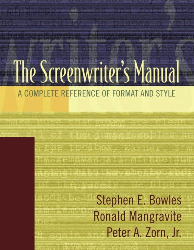 The Screenwriter's Manual: A Complete Reference of Format & Style