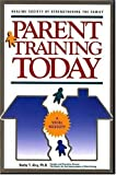 Parent Training Today : A Social Necessity, Alvy, Kerby T., 1884984061
