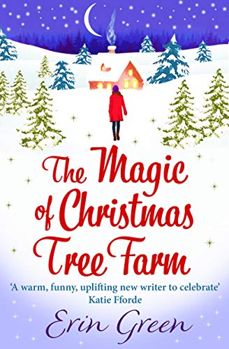 The Magic of Christmas Tree Farm: A magical festive romance from the author of the bestselling A Christmas Wish]()